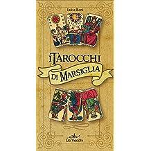 I tarocchi di Marsiglia. Con 78 Carte
