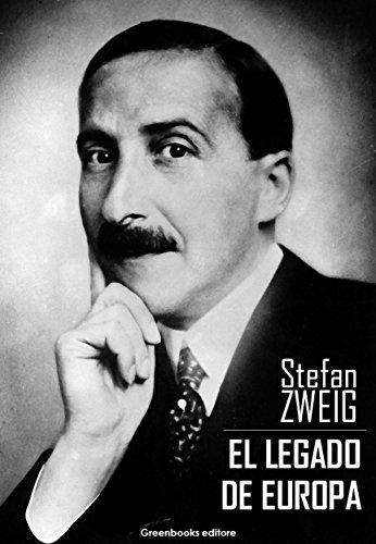 El legado de europa por Stefan Zweig