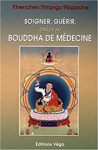 Les Enseignements du Bouddha de médecine par Khènchèn Thrangou