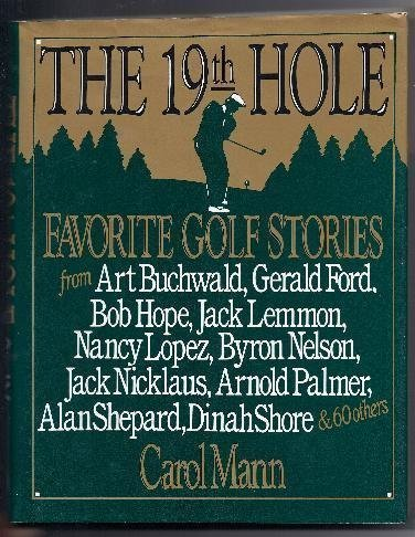 The 19th Hole: Favorite Golf Stories by Carol Mann (1992-06-06)