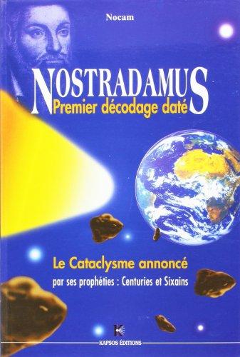 Nostradamus Premier Decodage Date - le Cataclysme Annonce, les Annees 2209 a 2218 par Nocam