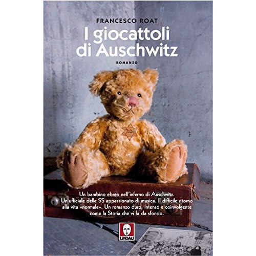 I Giocattoli Di Auschwitz (Le Storie)