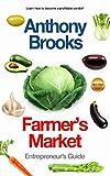Farmer's Market: Entrepreneur's Guide