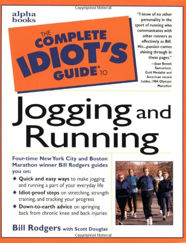 The Complete Idiot's Guide to Jogging and Running (Complete Idiot's Guides) por Bill Rodgers