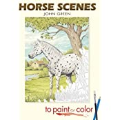 Horse Scenes to Paint or Color (Dover Art Coloring Book) by John Green (2006-08-04)