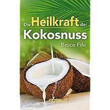 Die Heilkraft der Kokosnuss