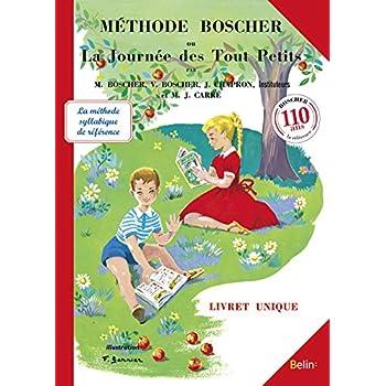 Méthode Boscher ou La journée des tout-petits : Lecture écriture calcul
