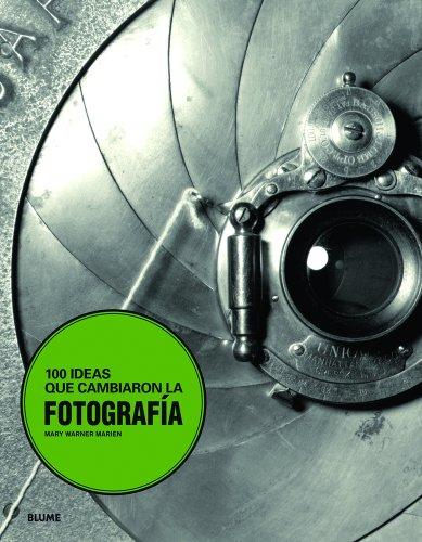 Descargar Libro 100 ideas que cambiaron la fotograf¡a de Mary Warner Marien