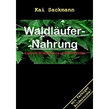 Waldläufer-Nahrung: Essbare Wildpflanzen und Wildfrüchte