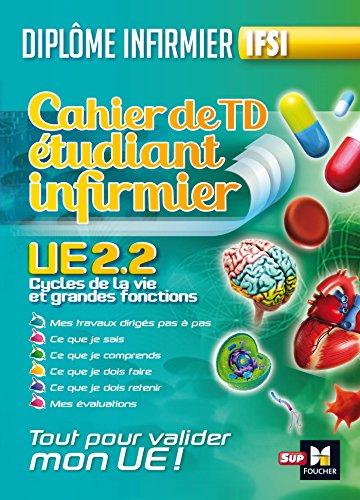 Cahier de T.D de l'tudiant infirmier - UE 2.2 - Cycle de la vie - Diplme d'tat Infirmier