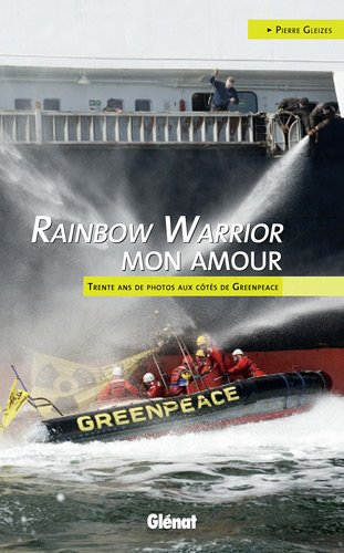 rainbow-warrior-mon-amour-trente-ans-de-photos-aux-cts-de-greenpeace