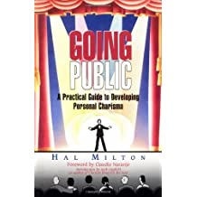 Going Public: A Practical Guide to Developing Personal Charisma by Hal Milton (1995-09-01)