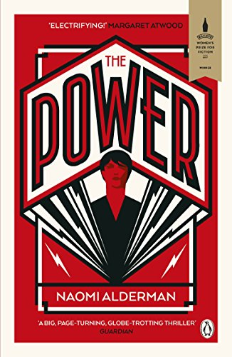 The Power: WINNER OF THE 2017 BAILEYS WOMEN'S PRIZE FOR FICTION by [Alderman, Naomi]