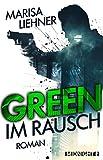 Green - Im Rausch: Roman