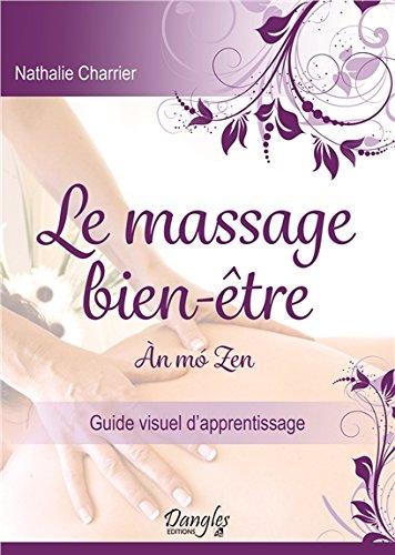 Le massage bien-être : an mo zen : Guide visuel d'apprentissage par Nathalie Charrier