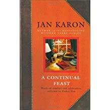 A Continual Feast: Words of Comfort and Celebration by Jan Karon (2005-03-17)