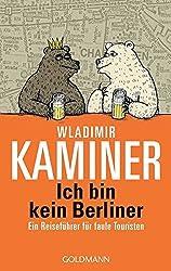 Ich bin kein Berliner (German Edition) by Wladimir Kaminer (2007-03-01)