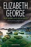 Auf Ehre und Gewissen: Ein Inspector-Lynley-Roman 4 - Elizabeth George