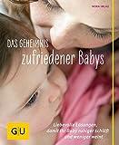 Das Geheimnis zufriedener Babys: Liebevolle Lösungen