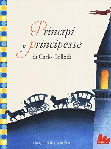 Principi e principesse. Ediz. illustrata