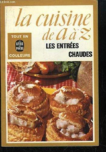 La cuisine de a a z./les entrees chaudes par Françoise Burgaud