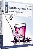 Expert Marketplace -  Eberhard Schuy - Objektfotografie im Detail: Bilder, Sets und Erklärungen (Pearson Photo)