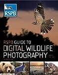 RSPB Guide to Digital Wildlife Photog...