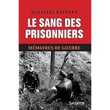 Le sang des prisonniers. Mémoires de guerre, Tome 2