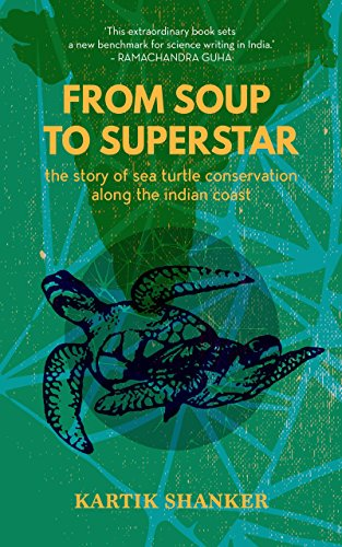 From Soup to Superstar: The Story of Sea Turtle Conservation along the Indian Coast