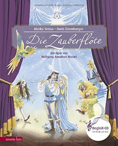 Die Zauberflöte: Oper von Wolfgang Amadeus Mozart (Musikalisches Bilderbuch mit CD) (Cd Bilderbücher Mit)
