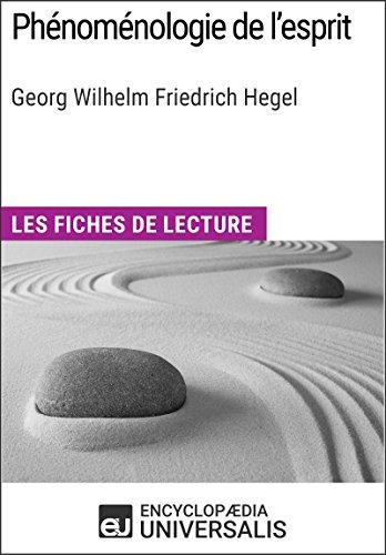 Phénoménologie de l'esprit de Hegel: Les Fiches de lecture d'Universalis par Encyclopaedia Universalis