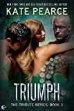Triumph (Tribute Book 3)