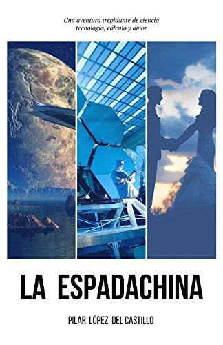 La Espadachina: Una historia trepidante de ciencia, tecnología, cálculo y amor.