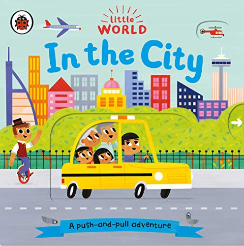 Little World: In the City: A push-and-pull adventure