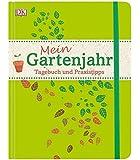 Mein Gartenjahr: Tagebuch und Praxistipps