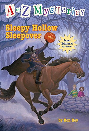 A to Z Mysteries Super Edition #4: Sleepy Hollow Sleepover (A to Z Mysteries: Super Edition series) (English Edition)
