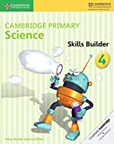 Cover of: Cambridge Primary Science Skills Builder 4 | Fiona Baxter, Liz Dilley
