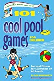 101 Cool Pool Games for Children: Fun and Fitness for Swimmers of All Levels by Kim Rodomista (August 22,2006)