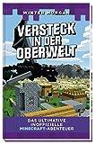 Versteck in der Oberwelt: Das ultimative inoffizielle Minecraft-Abenteuer Bild