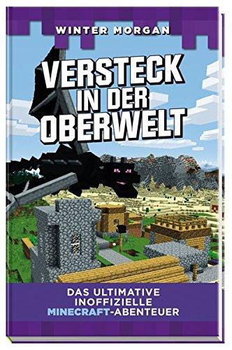 Versteck in der Oberwelt: Das ultimative inoffizielle Minecraft-Abenteuer