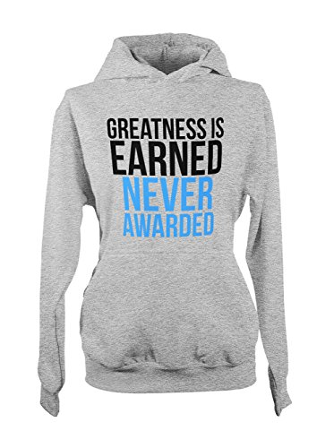 Greatness Is Earned Never Awarded Motivation Wisdom Femme Capuche Sweatshirt Gris