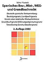 Das spanische Bau-, Miet-, WEG- und Grundbuchrecht: Zweisprachige Ausgabe der vollständigen Gesetzestexte