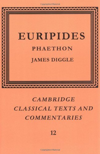 Europides: Phaethon (Cambridge Classical Texts and Commentaries) by James Diggle (2008-08-21)