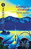 Earth Abides (S.F. MASTERWORKS) by George.R. Stewart (1999-06-10)