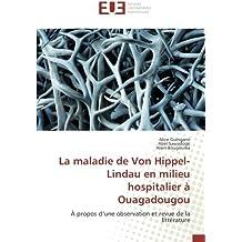 La maladie de von hippel-lindau en milieu hospitalier à ouagadougou