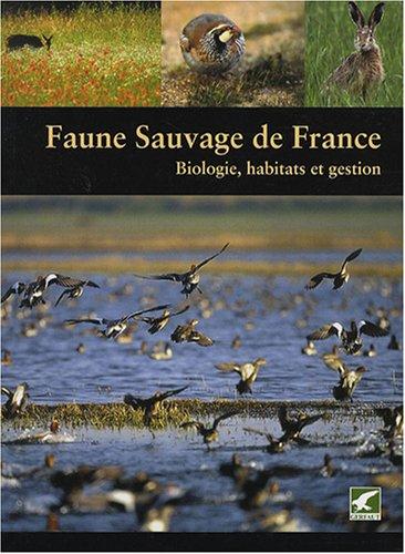 Faune sauvage de France : Biologie, habitats et gestion