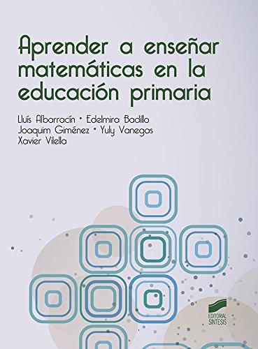 Aprender a enseñar matemáticas en la educación primaria por Lluís/Badillo, Edelmira/Giménez, Joaquim/Vanegas, Yuly/Vilella, Xavier Albarracín