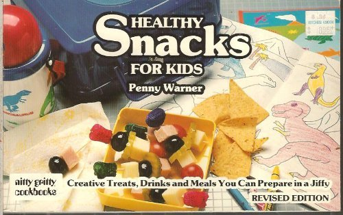healthy-snacks-for-kids-creative-treats-drinks-and-meals-you-can-prepare-in-a-jiffy-by-penny-warner-