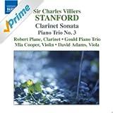 Stanford: Clarinet Sonata / Piano Trio No. 3 / 2 Fantasies