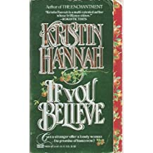 [If You Believe] [by: Kristin Hannah]